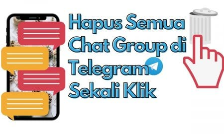 Cara Hapus Chat di Group atau Channel Telegram Sekaligus